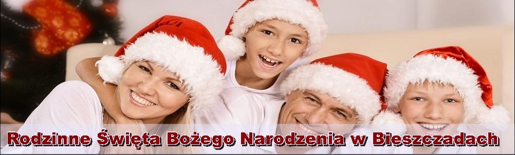 Rodzinne Święta Bożego Narodzenia w Bieszczadach 2019